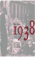 Barcelona 1938, capital de tres governs