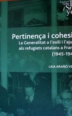 Pertinença i cohesió. La Generalitat a l'exili i l'ajuda als refugiats catalans a França (1945-1948)