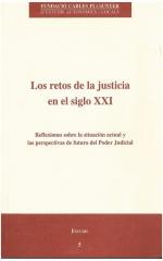 5. Los retos de la justicia en el siglo XXI. Reflexiones sobre la situación actual y las perspectivas de futuro del Poder Judicial