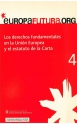 4. Los derechos fundamentales en la Unión Europea y el Estatuto de la Carta