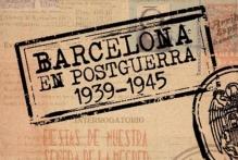 Exposició: Barcelona en postguerra (1939-1945)